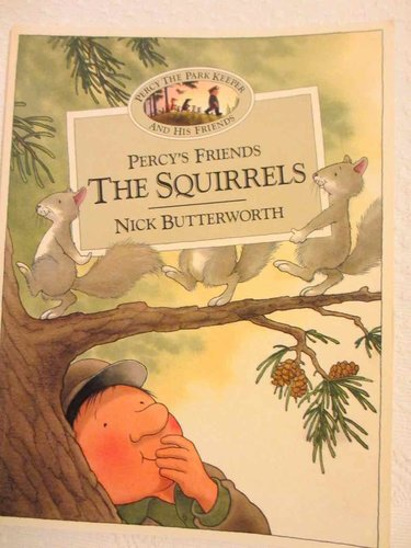 Percy's Friends: The Squirrels (Nick Butterworth)