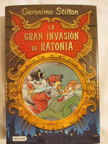 Geronimo Stilton. La gran invasión de Ratonia