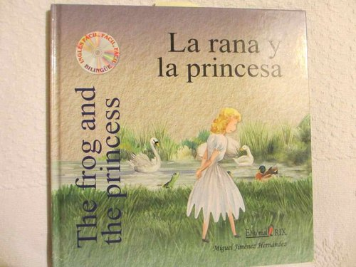 La rana y la princesa = The frog and the princess (INCLUYE CD) (INGLËS/ESP))
