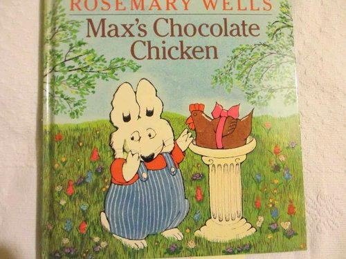 Max's Chocolate Chicken (RoseMary Wells)  (INGLËS) DESCATALOGADO