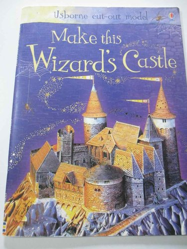 Make This Wizards Castle  (Usborne Cut Out Models) INGLÉS